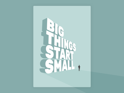 Big Things Start Small type text 3d flat illustration illustration poster