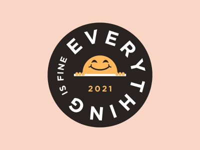 Everything is Fine design positivevibes face vector 2021 2020 happy smile typography type