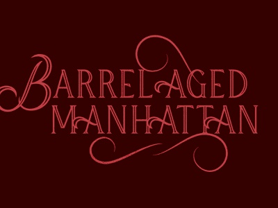 Barrel Aged Manhattan custom serif spirits cocktail liquor bourbon design whiskey texture lettering type typography