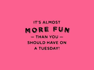 Tuesday Fun