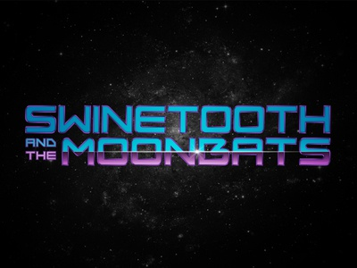 Swinetooth and the Moonbats!
