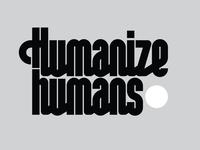 Humanize humans