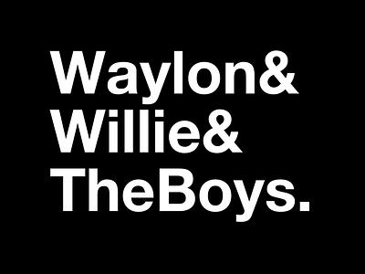 waylon& willie& the theboys.