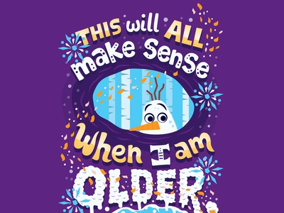 When I am older character frozen olaf disney handwritten type illustration hand lettering typography lettering