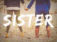 Sister - Descriptive Project