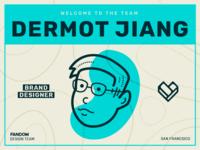 Welcome Dermot Jiang!