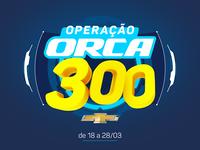 Operação Orca 300 Chevrolet