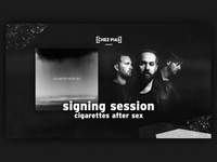 Cigarettes After Sex x [CHEZ PIAS] |  Signing Session