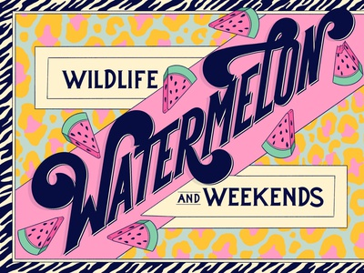 Wildlife,  Watermelon and Weekends Lettering lettering and illustration illustrative lettering typographic art typography art typography postcard design design photoshop adobe photoshop cc adobe photoshop procreate handlettering lettering art lettering lettering artist illustration art illustration graphic design graphicdesign