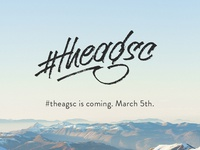 #theagsc is coming.