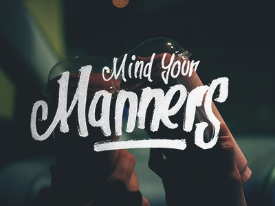 Mind Your Manners >> Mind Your Manners By Dave Coleman On Dribbble