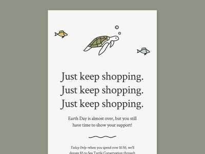 Just keep shopping, just keep shopping donation conservation swimming ocean sea turtles turtles campaign eblast email dailyui illustration earth day earthday