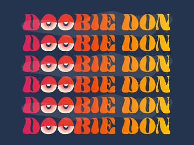 ~ d O o B i E d O n ~ 420 blaze birthday stoner smoke pot doobie typography vector logo design illustration