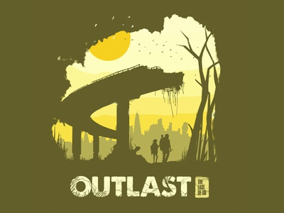 Outlast. The Last of Us.