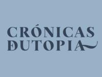CRÓNICAS DE UTOPIA