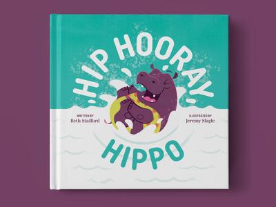 Hip Hooray, Hippo! Children's book