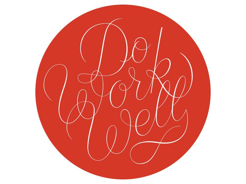 Do Work Well circle red badge script custom well work do