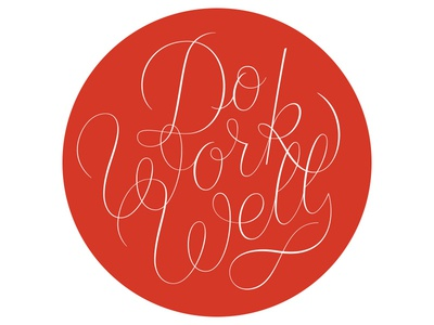 Do Work Well circle red badge script custom well work do
