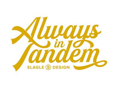 Always in Tandem Script logo gold tandem script custom