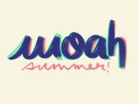 Woah Summer!