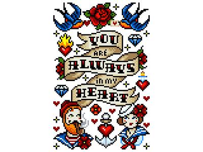 Pixel Art. You are Always in My Heart. sailor heart love digital illustration digital tattoo design design graphicdesign illustration illustration art pixelartist pixel perfect pixel art pixels tattoo