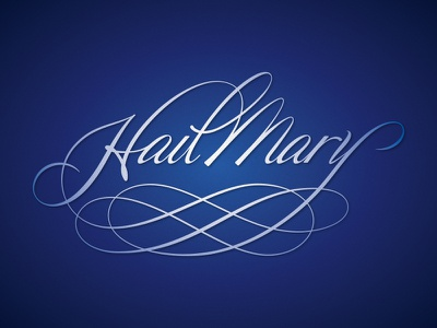 Hail Mary calligraphy typography lettering catholic script