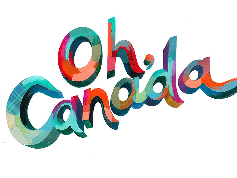 Oh, Canada canada typography type hand-lettering painterly collage lettering