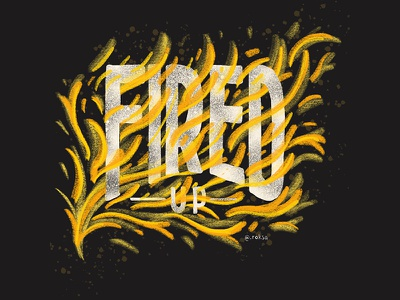 Fired Up Challenge hand letter drawn type fire letter typography type lettering