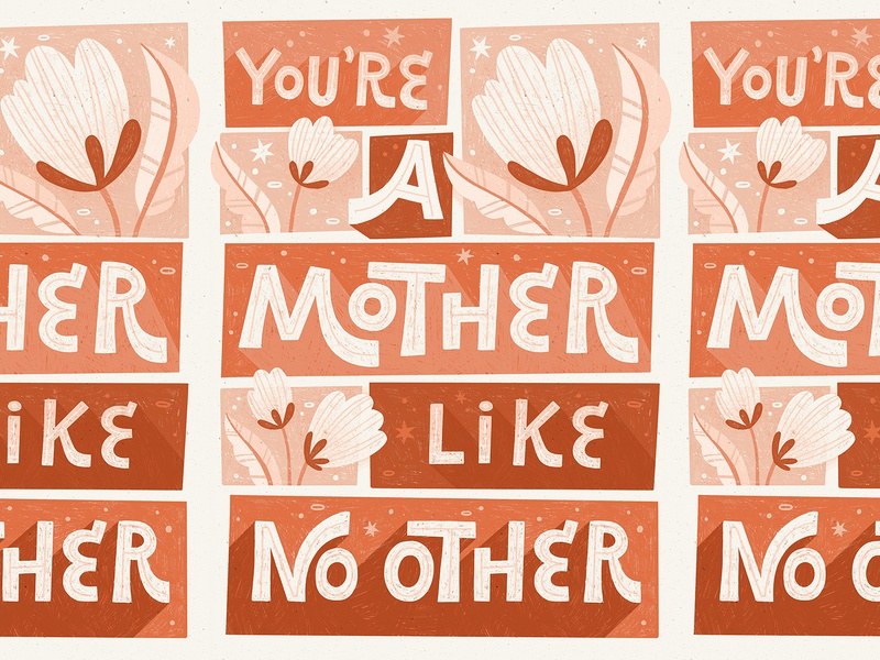 You're a mother like no other monochromatic mom mothers day modern florals floral art surface pattern floral greeting card hand lettered typography illustration hand lettering