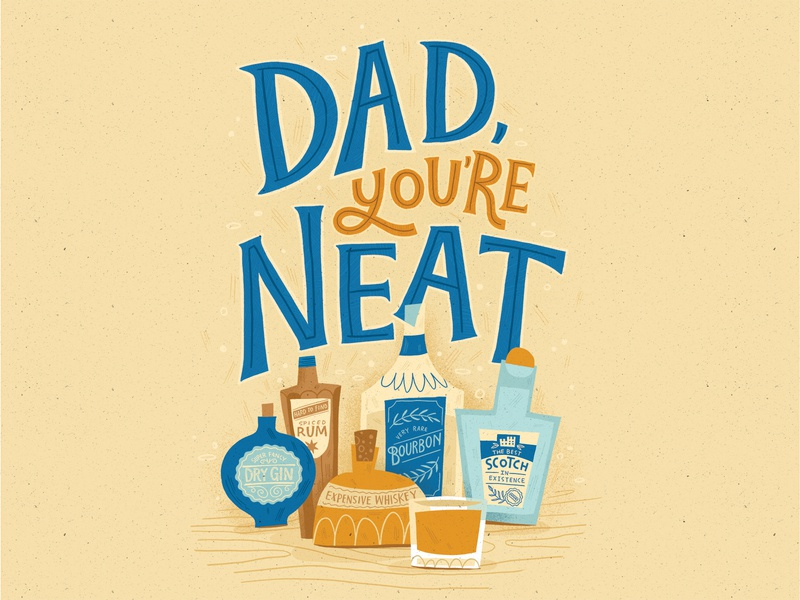 Dad, you're neat cocktails rum gin whiskey scotch bourbon fathers day surface pattern greeting card hand lettered typography illustration hand lettering