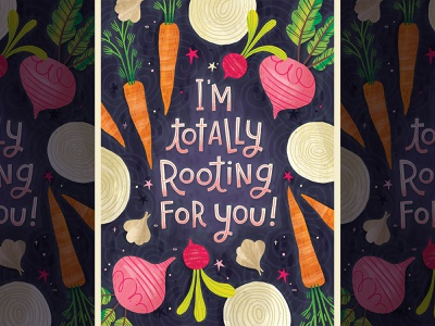 I'm totally rooting for you onion garlic radish beet carrot quote roots vegetables greeting card typography illustration hand lettered handlettering