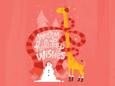 Warm Holiday Wishes snow giraffe snowman scarf winter holiday christmas card christmas greeting card hand lettered typography hand lettering illustration