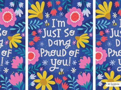 I'm just so dang proud of you modern florals floral art floral surface pattern hand lettered typography greeting card hand lettering illustration