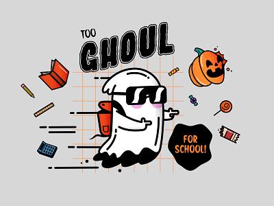 Too Ghoul for School! pumpkin school kool ghoul ghost halloween design halloween vector funny character character design design illustration