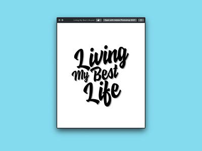 Living My Best Life Text Design tshirt illustration typography graphicdesign stylish logo design