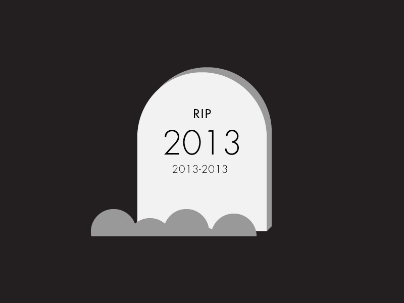 R.I.P. 2013 rip headstone 2013 year new old last