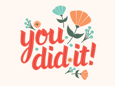 You Did It inline red phrase language vector flowers floral script lettering