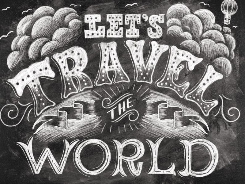 Let's Travel the World hand-lettering design illustration hand lettering lettering chalk lettering chalk disney imagination dream wish childhood