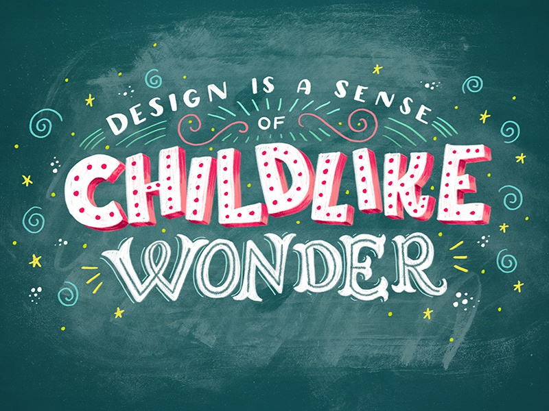 Design Is A Sense of Childlike Wonder hand-lettering lettering hand lettering letters illustration design chalk chalk lettering chalk typography chalkboard