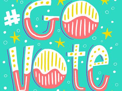 Go Vote! illustration clinton trump election2016 election lettering hand lettering vote