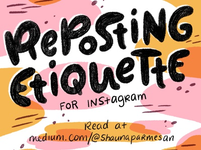 Reposting Etiquette for Instagram reposting graphic design typography cintiq hand drawn illo digital design letters illustration hand lettering lettering