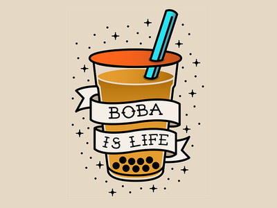 """""""Boba is Life"""" Traditional Tattoo Style"""