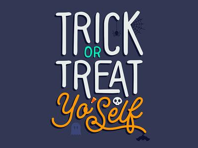 Trick or Treat Yo'Self