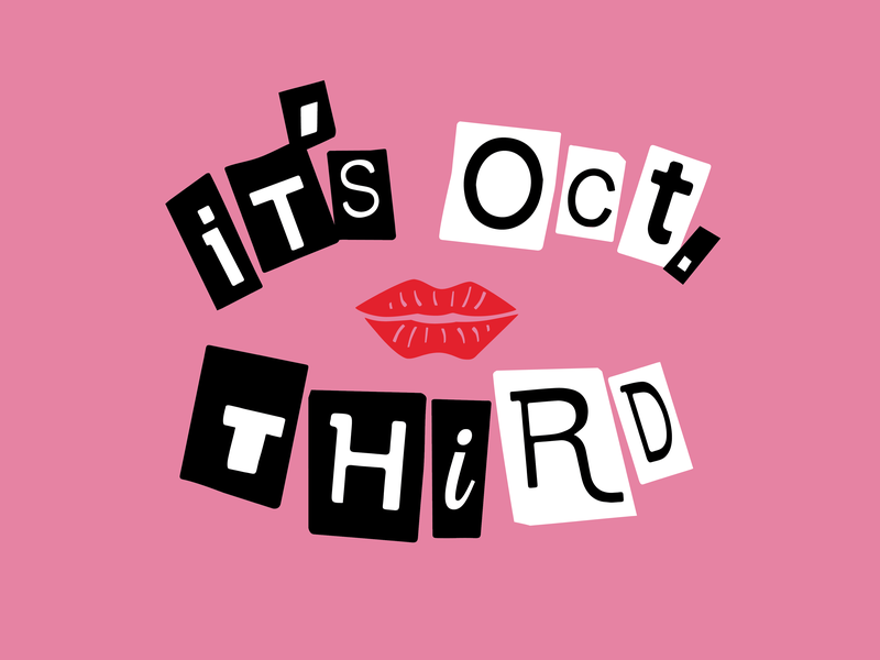 It's October 3rd mean girls day serial killer font mean girls october third october 3rd