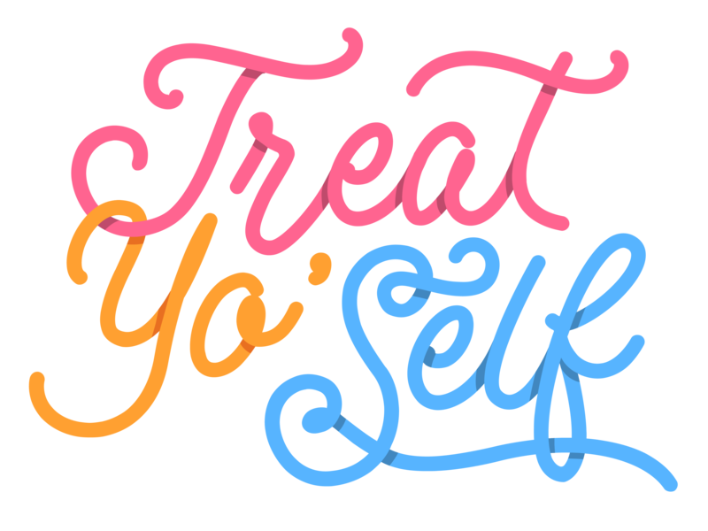 Treat Yo Self 2018 treat yourself treat yo self treat yoself parks and recreation parks and rec graphic-design illustrator typography graphic design