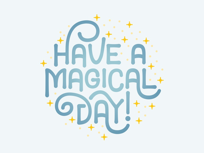 Have A Magical Day foreplay font magical have a magical day disneyland disney illustrator graphic-design typography graphic design