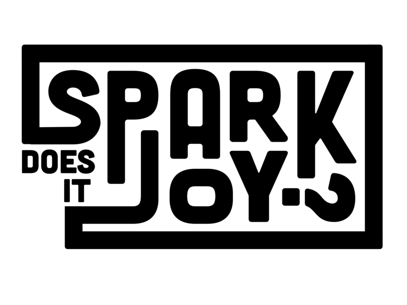 Does it Spark Joy? illustrator graphic-design typography graphic design konmarie tidying up marie kondo does it spark joy spark joy