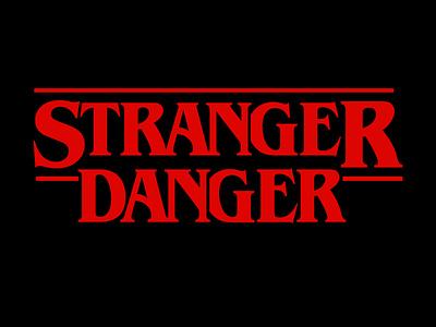 Stranger Things parody: Stranger Danger introvert design illustrator graphic-design graphic design netflix stranger danger stranger things