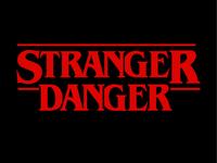 Stranger Things parody: Stranger Danger