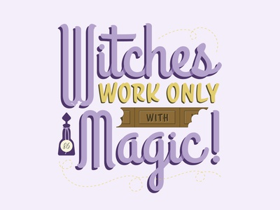 Witches Work only with Magic magic witch halloween ui illustration vector design typography illustrator graphic-design graphic design witches movie the witches